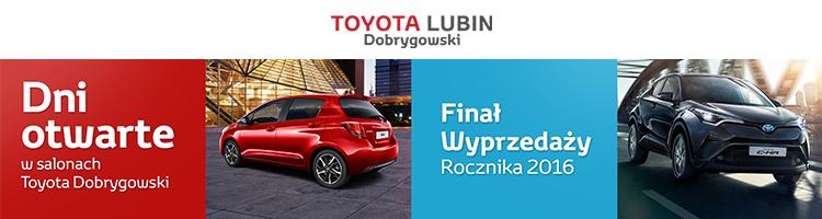 Baner Salon Toyota LUBIN Dobrygowski: Dni otwarte w salonach Toyota Dobrygowski – Finał Wyprzedaży Rocznika 2016