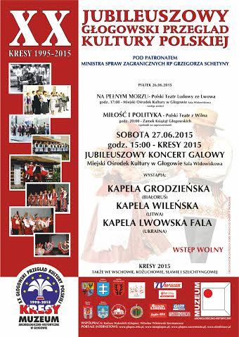 """2015-06-23 XX Głogowski Przegląd Kultury Polskiej """"Kresy"""""""